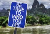Be True To Who You Are sign — Stock Photo