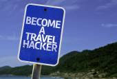 Become a Travel Hacker sign — Stockfoto