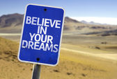 Believe in Your Dreams sign — Stock Photo