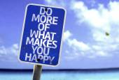 Do More Of What Makes You Happy sign — Stock Photo