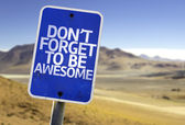 Don't Forget to Be Awesome sign — Stock Photo