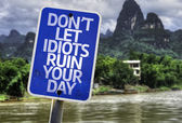 Don't Let Idiots Ruin Your Day sign — Stock Photo