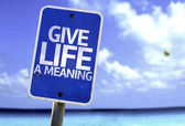 Give Life a Meaning sign — Photo