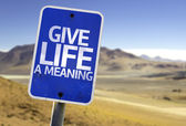 Give Life a Meaning sign — Stock Photo