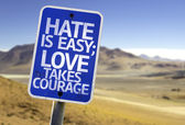 Hate is Easy Love Takes Courage sign — Stock Photo