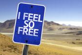 I Feel So Free sign — Stock Photo