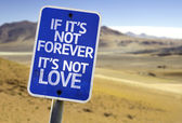 If It's Not Forever It's Not Love sign — Stock Photo