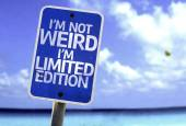 I'm Not Weird Im Limited Edition sign — Stock Photo