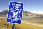 In The End We Only Regret The Changes We Didn't Take sign — Stock Photo
