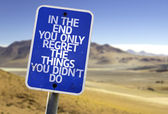 In The End You Only Regret The Things You Didn't Do sign — Stock Photo