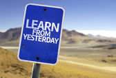 Learn From Yesterday sign — Stock Photo