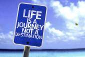 Life is a Journey not a Destination sign — Stock Photo
