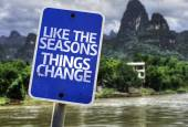 Like The Seasons Things Change sign — Stock Photo