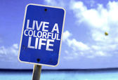 Live a Colorful Life sign — Stock Photo