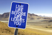 Live Life Before Life Leaves You sign — Stock Photo