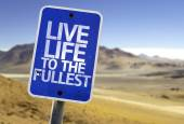 Live Life to the Fullest sign — Stock Photo