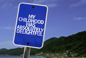 My Childhood Was Absolutely Delightful sign — Stok fotoğraf