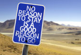 No Reason To Stay is a Good Reason To Go sign — Stock Photo
