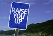 Raise You Up sign — Stockfoto