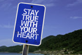 Stay True With Your Heart sign — Stock Photo