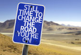 Still Time To Change the Road You're On sign — Stock Photo