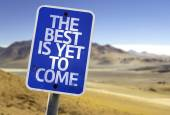 The Best Is Yet to Come sign — Stok fotoğraf