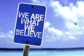 We Are What We Believe sign — Stockfoto