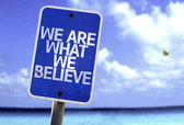 We Are What We Believe sign — Zdjęcie stockowe