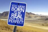 You Were Born To Be Real Not To Be Perfect sign — Stockfoto