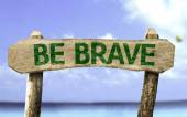 Be Brave sign — Stock Photo