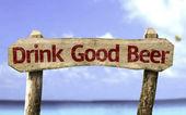 Drink Good Beer wooden sign — Stock Photo