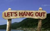 Let's Hang Out wooden sign — Stock Photo