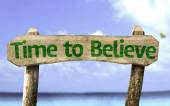 Time to Believe wooden sign — Stock Photo