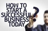 Text: How to Start a Successful Business Today? — Stock Photo