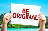 Be Original card — Stock Photo