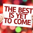 The Best is Yet to Come card — Stock Photo #63143001