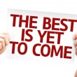 The Best is Yet to Come card — Stock Photo #63143009