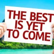 The Best is Yet to Come card — Stock Photo #63143029