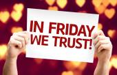 In Friday We Trust card — Stock Photo