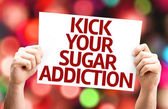 Kick Your Sugar Addiction card — Stock Photo