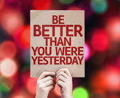 Be Better Than You Were Yesterday card — Stock Photo