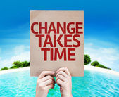 Change Takes Time card — Stock Photo
