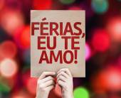 Holidays, I Love You (In Portuguese) card — Stockfoto