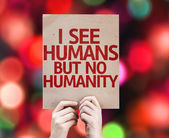 I See Humans But No Humanity card — Stock Photo