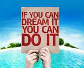 If You Can Dream It You Can Do It card — Stock Photo