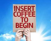 Insert Coffee To Begin card — Stock Photo