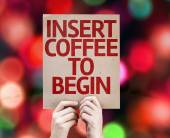 Insert Coffee To Begin card — Stockfoto