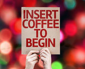 Insert Coffee To Begin card — Stok fotoğraf