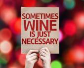 Sometimes Wine Is Just Necessary card — Foto Stock