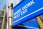 Hard Work Next Exit sign — Stock Photo